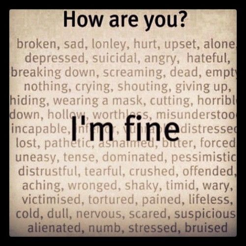 alone, angry, cold, lonely, broken, crying, giving up, text, cutting, shaky, depressed, NUMB, horrible, misunderstood, suicidal, tumblr, hurt, quote, hateful, worthless, breaking down, hiding, upset, shouting, i'm fine, sad, how are you ?, wearing a