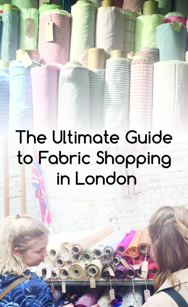 The Ultimate Guide to Fabric Shopping in London - a pick of our favourite fabric shops!