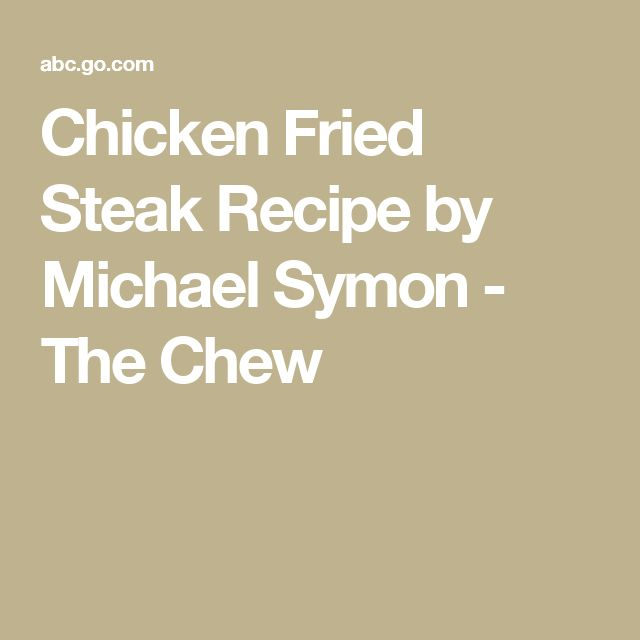 Chicken Fried Steak Recipe by Michael Symon - The Chew