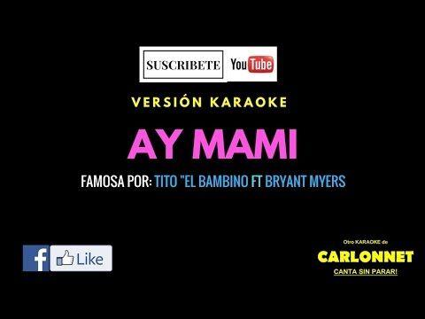 Ay mami - Tito El Bambino feat Bryant Myers (Karaoke)