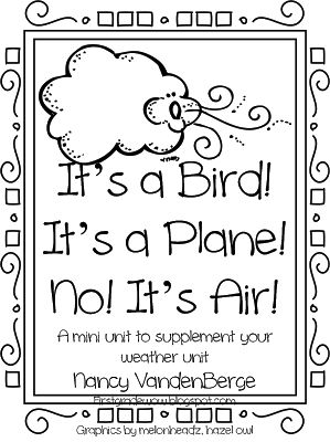 "Weather Unit Supplement, ""It's a Bird! It's a Plane! No! It's Air!"" (from First Grade WOW)"
