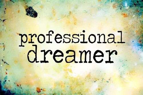 Pinterest Life Quotes: 'Professional Dreamer'