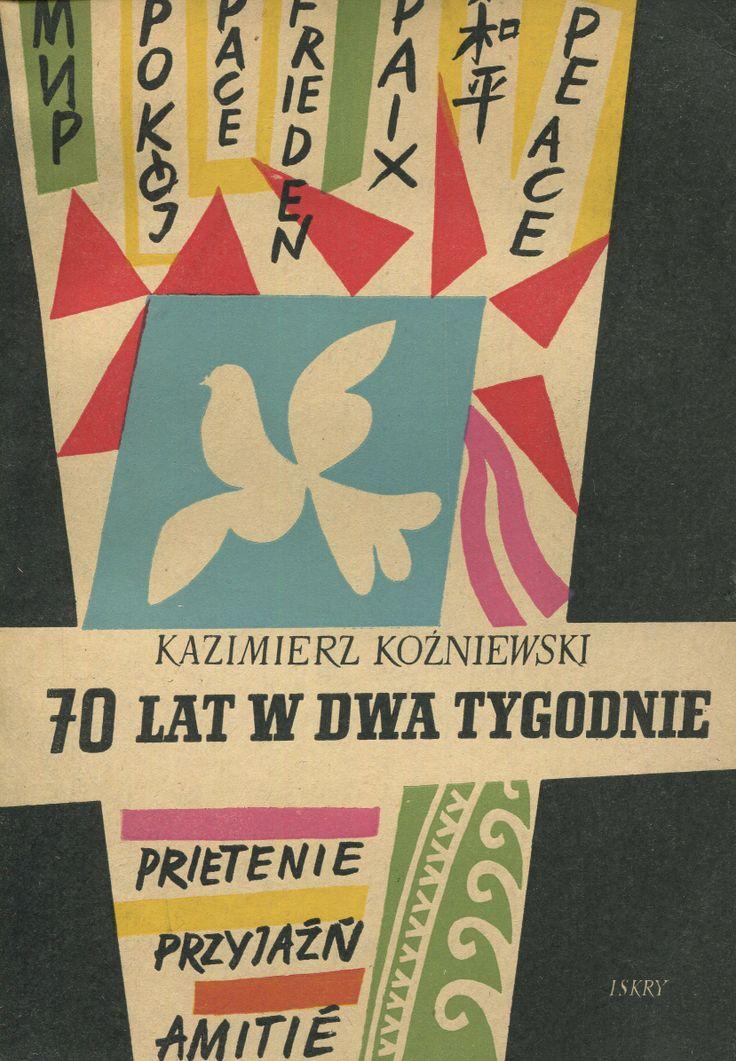 """""""70 lat w dwa tygodnie"""" Kazimierz Koźniewski Cover by Henryk Tomaszewski Published by Wydawnictwo Iskry 1954"""