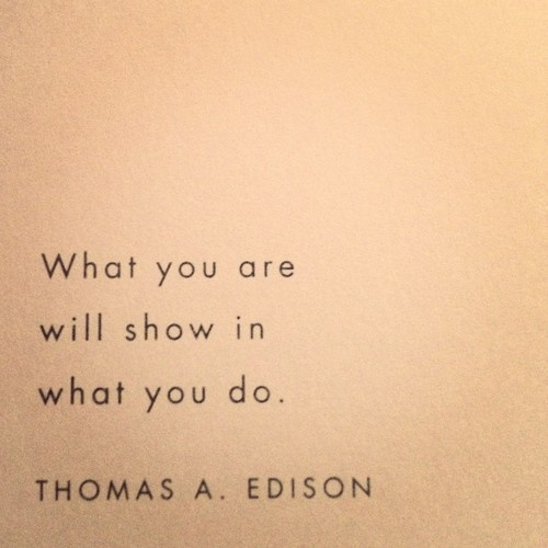 """Thomas Edison. Eller som Batman får høre i """"Batman begins"""": """"What you do, defines you."""""""