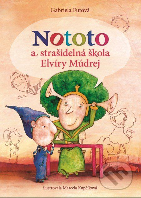Nototo a strasidelna skola Elviry Mudrej (Gabriela Futova, Marcela Kupcikova (ilustracie))