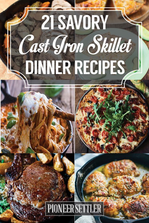 21 Savory Cast Iron Skillet Dinner Recipes | Homesteading Recipes by Pioneer Settler at http://pioneersettler.com/savory-cast-iron-skillet-dinner-recipes/