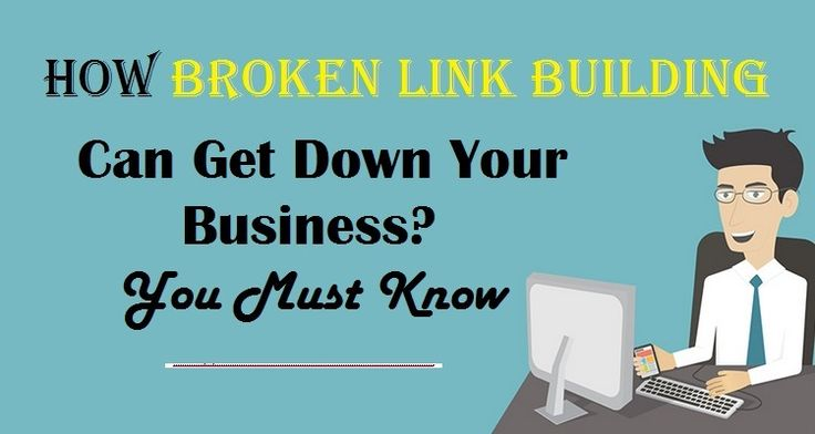 How Broken #LinkBuilding Can Get Down Your #Business? You Must Know  #Marketing #SEO