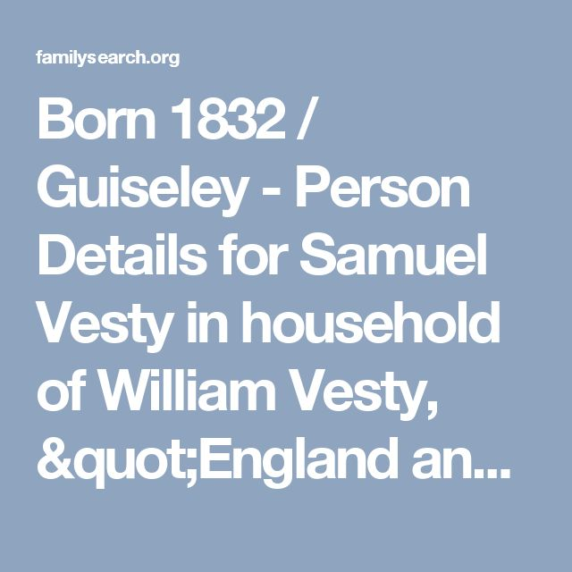 """Born 1832 / Guiseley - Person Details for Samuel Vesty in household of William Vesty, """"England and Wales Census, 1851"""" — FamilySearch.org"""
