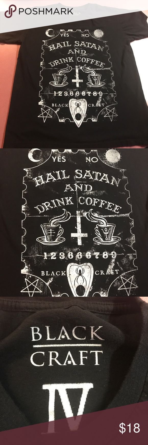 """Blackcraft """"Hail Satan and Drink Coffee"""" T-Shirt Hello! Thank you for viewing my listing. This is a T-shirt through the brand Blackcraft. It features a Ouija Board Print with the inscription """"Hail Satan and Drink Coffee"""". This is pre-owned, but seldom worn and looks to be in great condition. This is a Size XL in Men's. If you have any questions, please do not hesitate to ask. Thank you! Blackcraft Shirts Tees - Short Sleeve"""