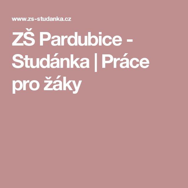 ZŠ Pardubice - Studánka | Práce pro žáky