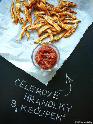 """Delicious blog: Celerové hranolky s """"kečupem"""""""