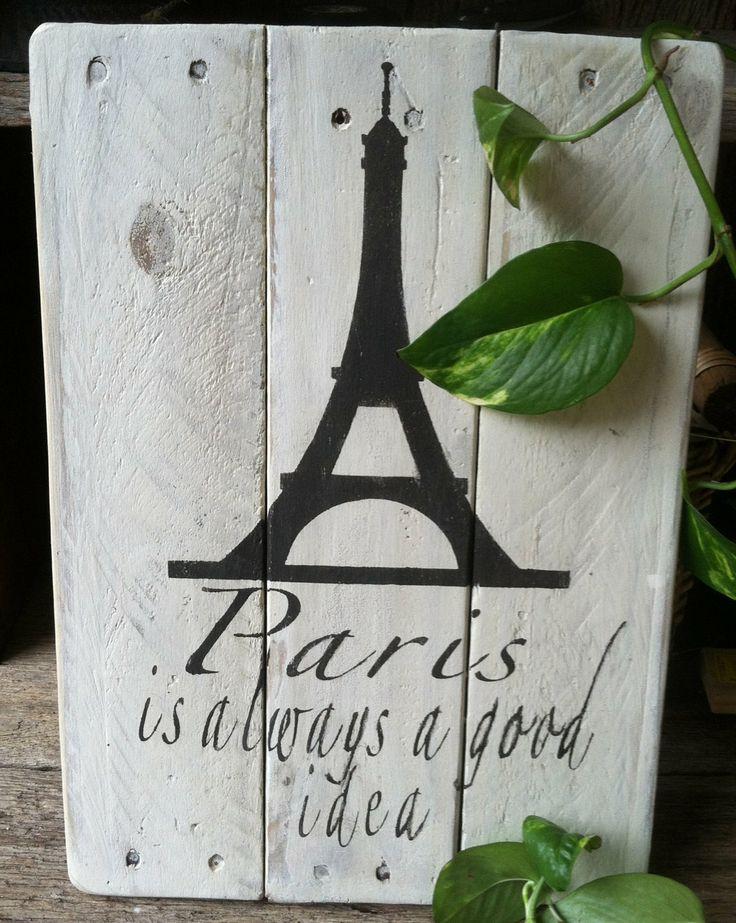 Paris is always a good idea, Pallet Art , Wooden Sign, primitive, distressed, wooden sign. $24.00, via Etsy.