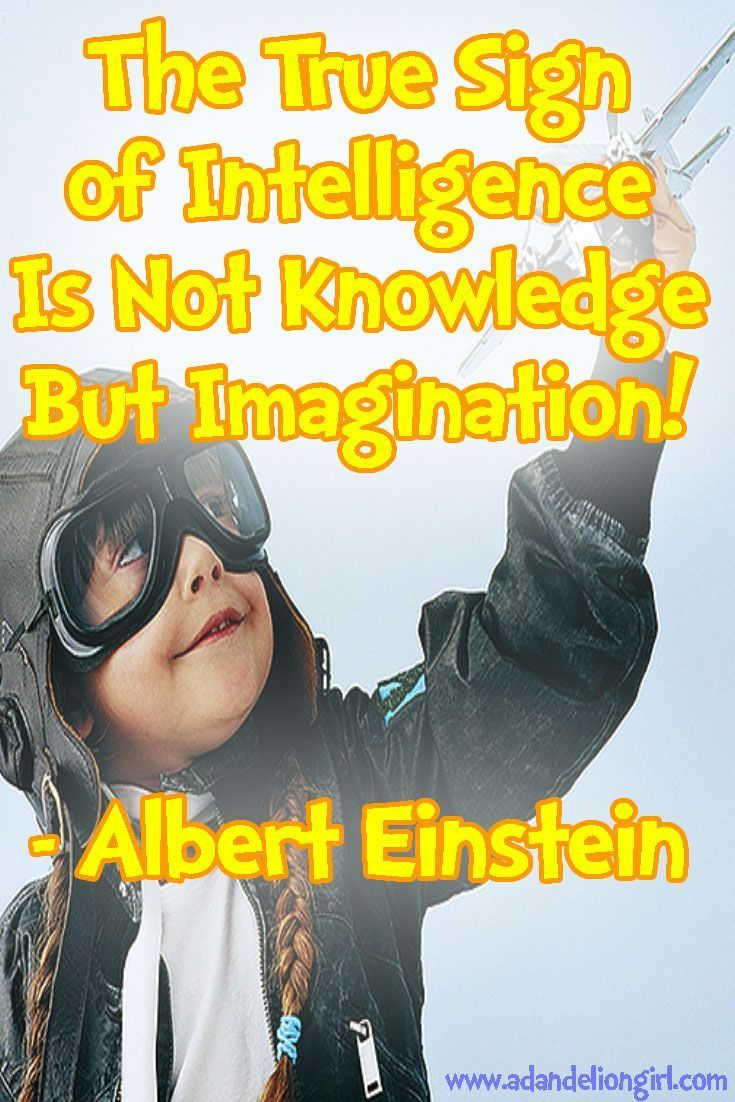 """20+ images of fun sayings and inspirational imagination!  I hope you enjoy and share! http://www.adandeliongirl.com/#!childrens-quotes/cy19 Children's Quotes - The true sign of intelligence is not knowledge but imagination."""" - Albert Einstein www.adandeliongir..."""
