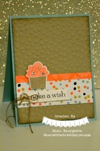 Create A Cupcake Stamp Set & Sweet Sorbet DSP Dawn Bourgette - Dawn's Creative Chalet http://www.dawnscreativechalet.stampinup.net #stampinup #createacupcake #cupcake #birthday #wish #punches #dryembossing #cardmaking #handmade #handstamped #dawnscreativechalet