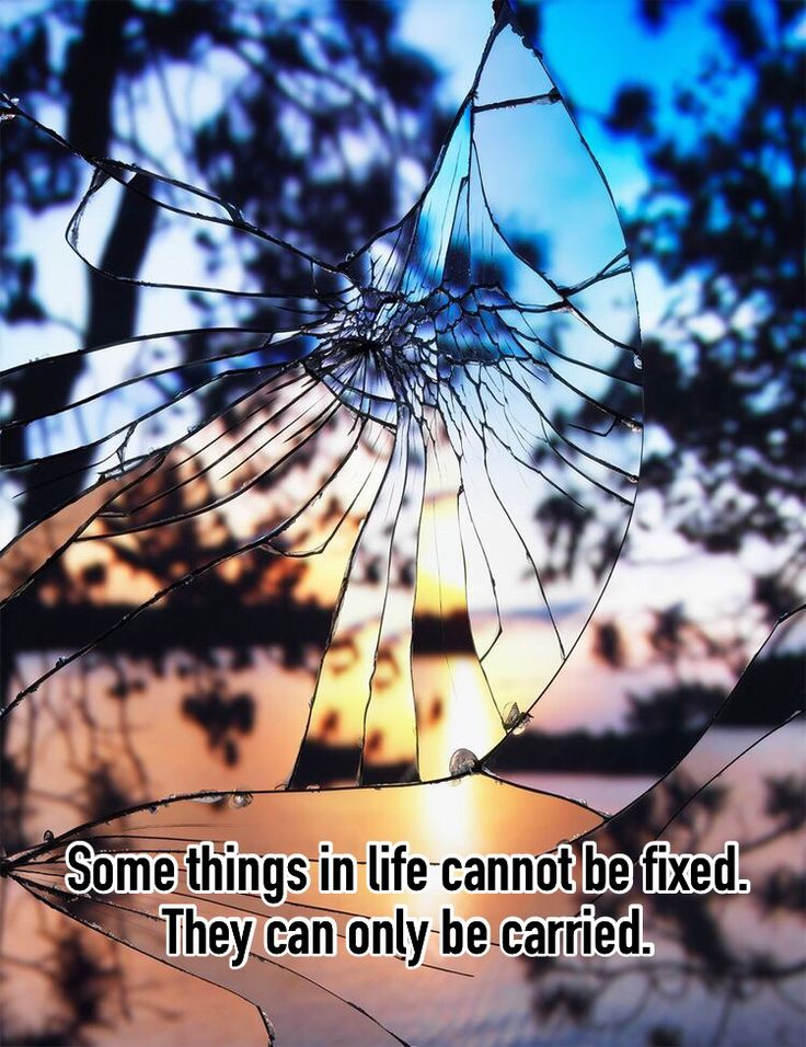 Some things in life cannot be fixed.  They can only be carried.  http://www.timjlawrence.com/blog/2015/10/19/everything-doesnt-happen-for-a-reason
