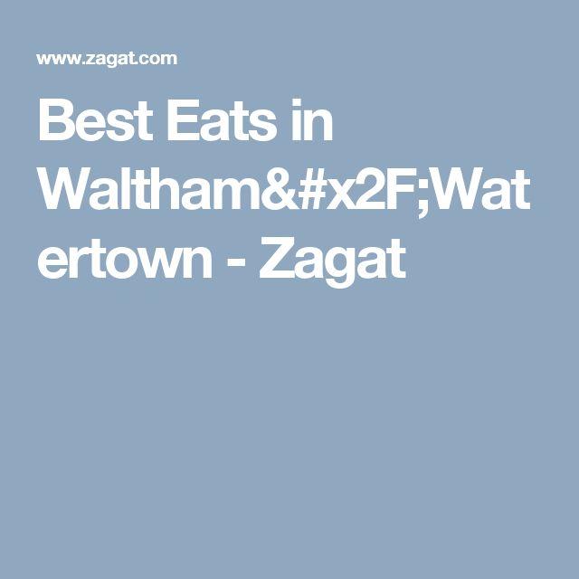 Best Eats in Waltham/Watertown - Zagat