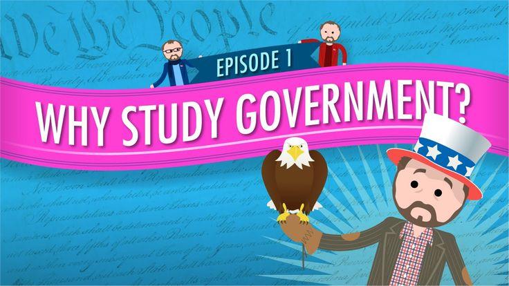 Why Study Government - Crash Course U.S. Government