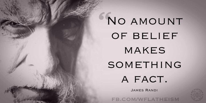 No amount of belief makes something a fact ! #Atheism