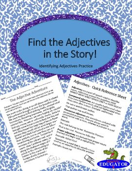 Identifying adjectives will be fun when you give students this adjective practice worksheet. Have them use highlighters to mark all the adjectives in the story, or circle or underline the adjectives if you prefer. Includes a reference sheet on adjectives students can use for support.