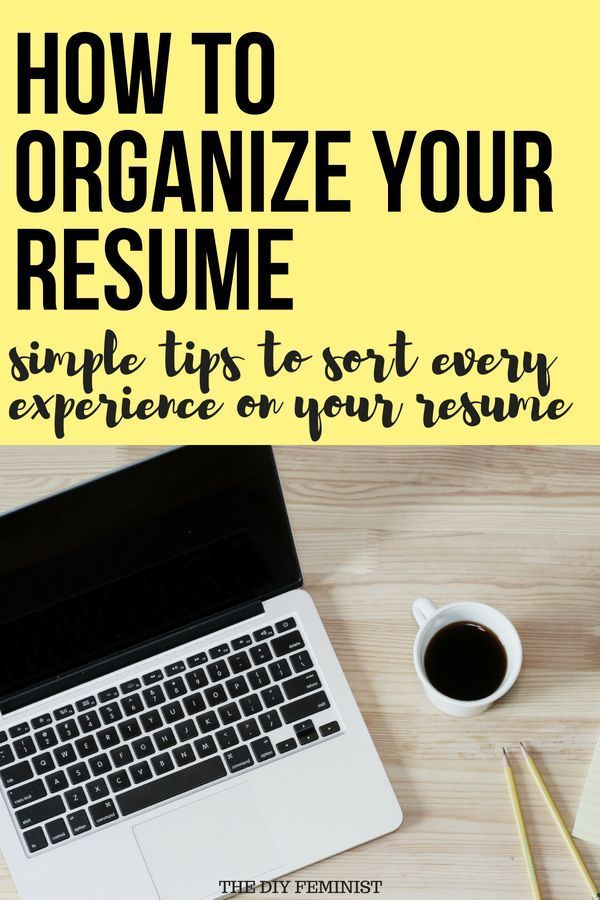 How To Organize Your Resume Sections Career Tips Pinterest