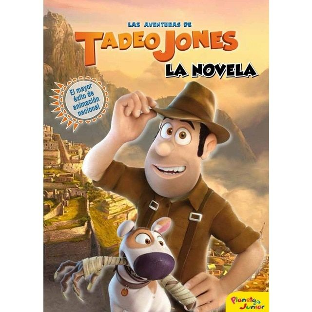 Las Aventuras De Tadeo Jones La Novela Tapa Blanda Novelas Aventura Libros