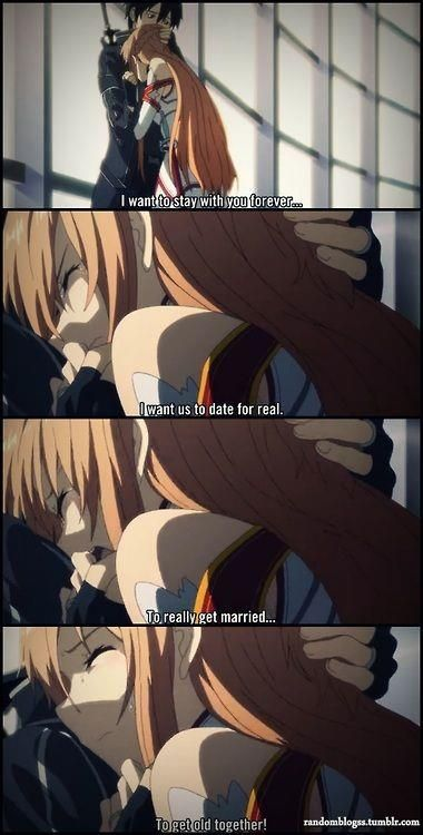 Sword Art Online  If one day, i find the good guy and he tell me that when we don't know if we still have time to live, i will cry really much  TwT
