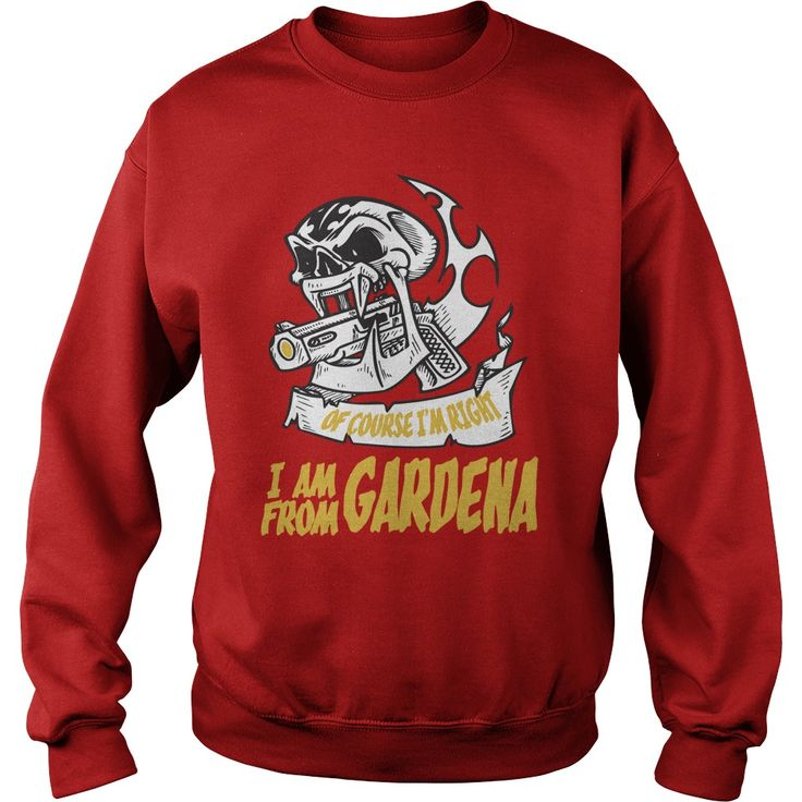 Gardena Of Course I am Right I am From Gardena - TeeForGardena #gift #ideas #Popular #Everything #Videos #Shop #Animals #pets #Architecture #Art #Cars #motorcycles #Celebrities #DIY #crafts #Design #Education #Entertainment #Food #drink #Gardening #Geek #Hair #beauty #Health #fitness #History #Holidays #events #Home decor #Humor #Illustrations #posters #Kids #parenting #Men #Outdoors #Photography #Products #Quotes #Science #nature #Sports #Tattoos #Technology #Travel #Weddings #Women