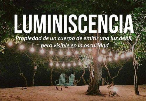 Las 20 palabras más bellas del castellano #Luminiscencia