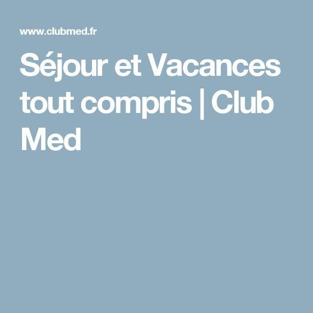Séjour et Vacances tout compris    Club Med