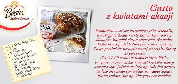 Ciasto z kwiatami akacji. www.mojabasia.pl/przepisy.html