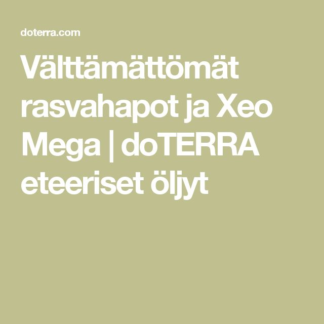 Välttämättömät rasvahapot ja Xeo Mega |  doTERRA eteeriset öljyt