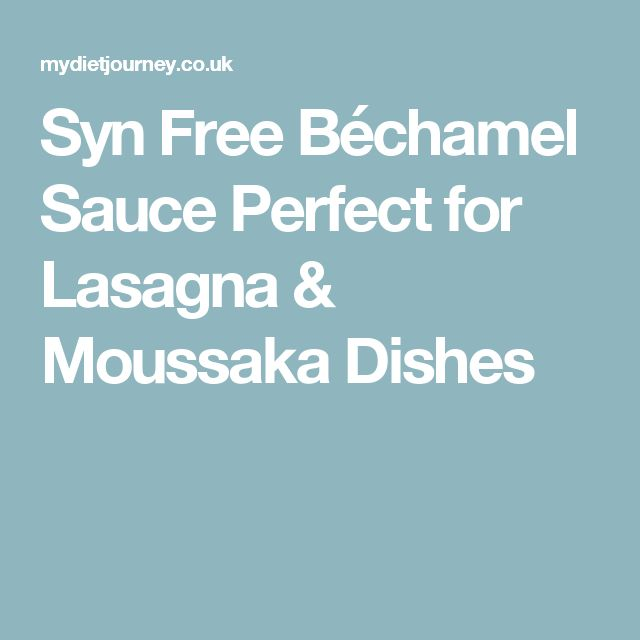 Syn Free Béchamel Sauce Perfect for Lasagna & Moussaka Dishes