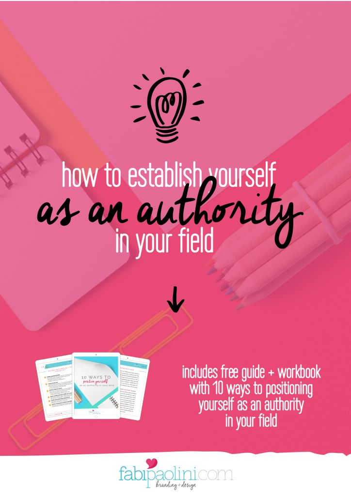 How to position and establish yourself as an authority and the go-to expert in your field! You need to check this out! Includes a guide and workbook with 10 ways you can make it happen! // Fabi Paolini