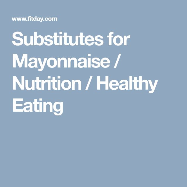 Substitutes for Mayonnaise / Nutrition / Healthy Eating