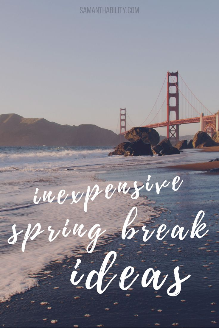 Inexpensive spring break ideas perfect for college students and millennials! Don't let spring break break the bank with these tips and resources! Have the best spring break yet!