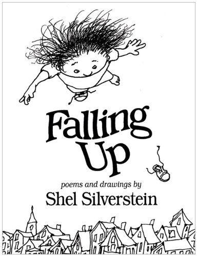 """""""Falling Up"""" - Shel Silverstein"""