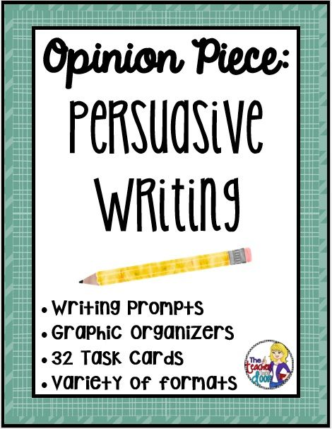 Writing to Persuade in 10 Steps - The Teacher Next Door - Creative Ideas From My Classroom To Yours