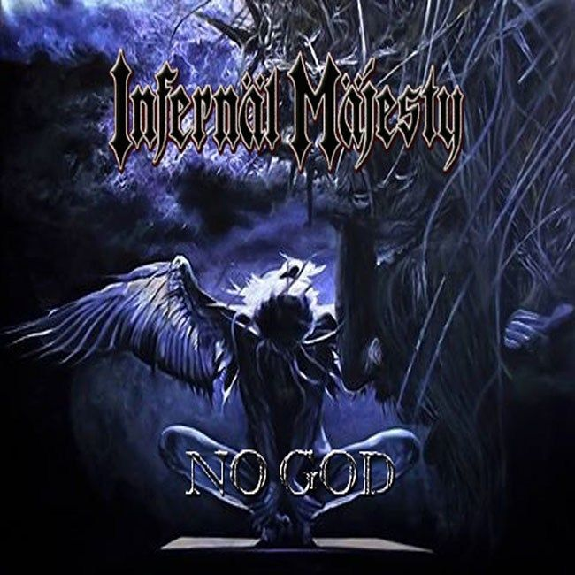 "INFERNÄL MÄJESTY (CAN) ""No God"" CD 2017 (High roller records)"