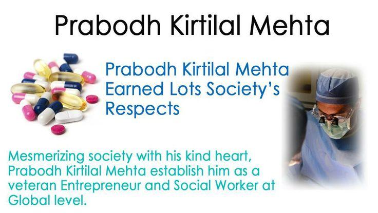 Prabodh Kirtilal Mehta Earned Lots Society's Respects