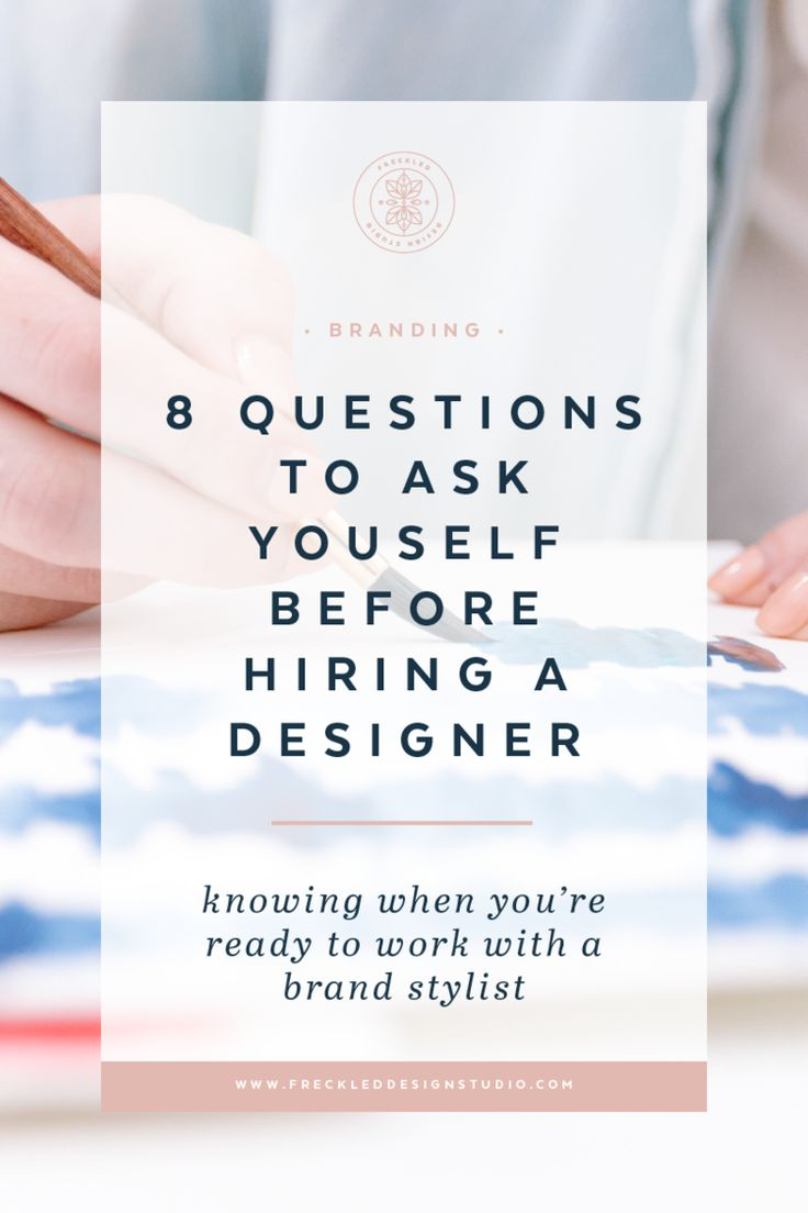 8 Questions to Ask yourself Before Hiring a Designer — Freckled Design Studio