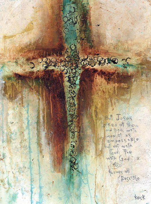 Mark 10 27 Michael Keck Cross Paintings Cross Art