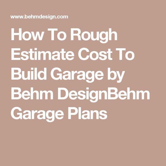 Best 25 Cost To Build Garage Ideas On Pinterest One