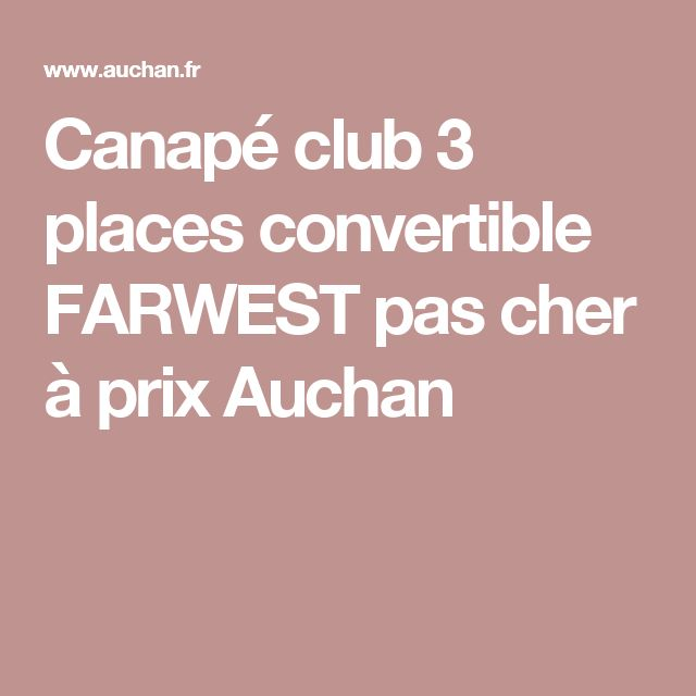 25 best ideas about canap convertible pas cher on pinterest fauteuil cabr - Canape club convertible pas cher ...