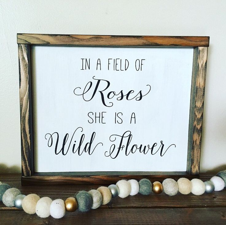 In a field of roses she is a wildflower, rustic nursery, baby girl by OurRusticNest on Etsy https://www.etsy.com/listing/476510797/in-a-field-of-roses-she-is-a-wildflower