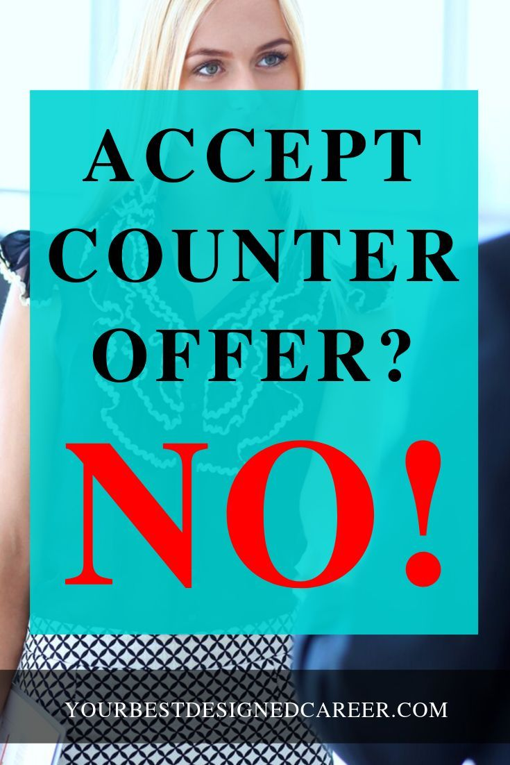 Accepting A Counter Offer Your Best Designed Career Quitting Job Job Search Tips Common Job Interview Questions