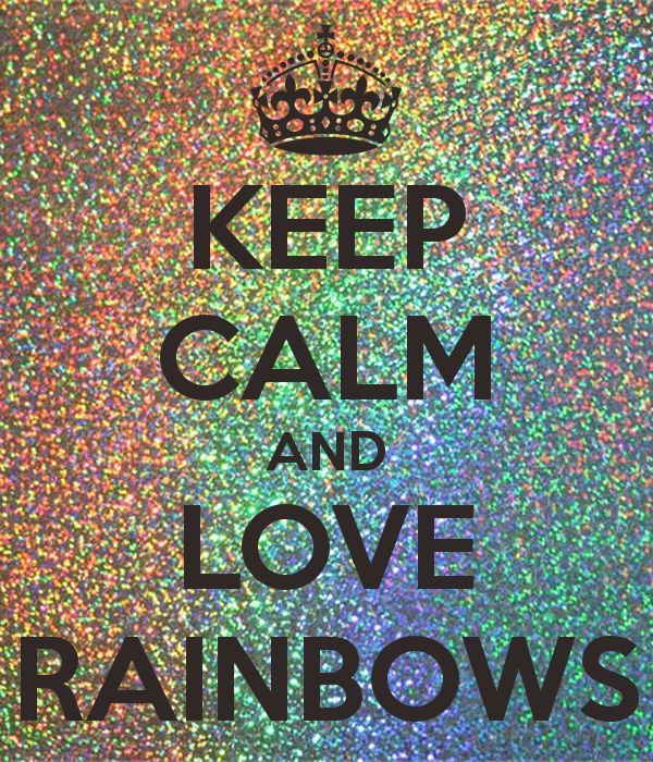 http://www.keepcalm-o-matic.co.uk/p/keep-calm-and-love-rainbows-293/                                                                                                                                                                                 Mehr