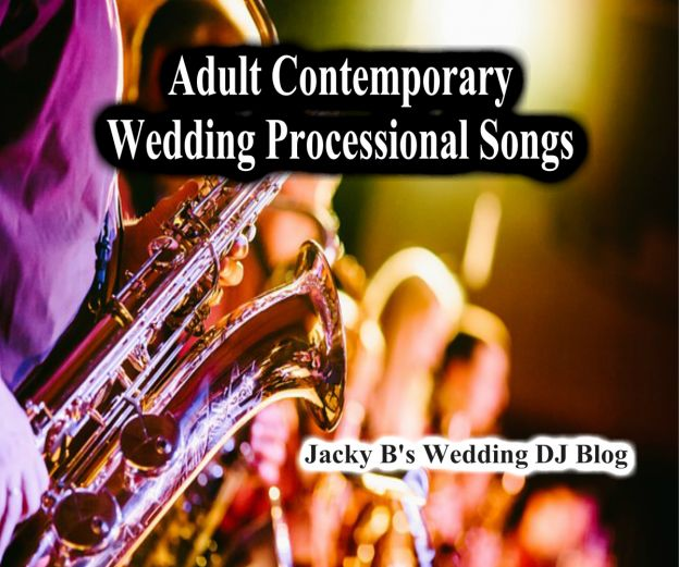 Adult Coontemporary Processional Songs Archives - Jack 'DJ Jacky B Barros