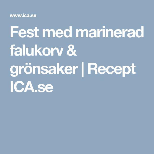 Fest med marinerad falukorv & grönsaker | Recept ICA.se