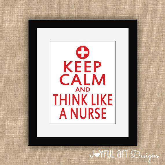 Keep Calm and Think Like A Nurse PRINTABLE.  by JoyfulArtDesigns