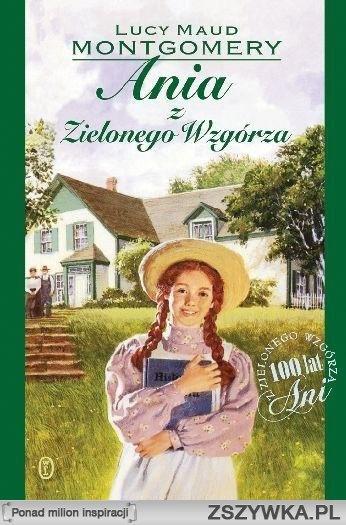 Ania z Zielonego Wzgórza Lucy Maud Montgomery